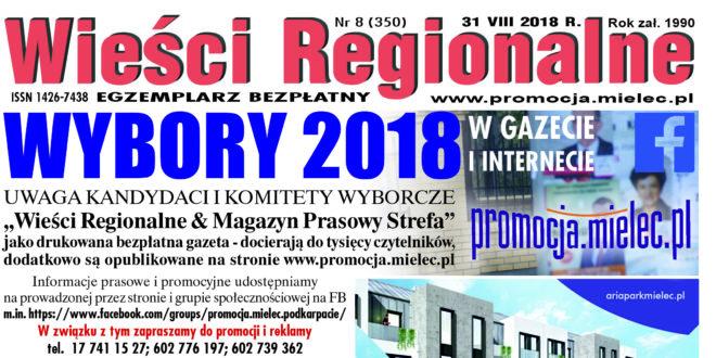 """""""Wieści Regionalne"""" nr 8/18 (350) i """"Magazyn Prasowy Strefa"""" nr 8(432) z 31 VIII 2018 r. – bezpłatna wersja elektroniczna pdf"""