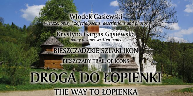 BIESZCZADZKIE SZLAKI IKON /BIESZCZADY TRAIL OF ICONS/ DROGA DO ŁOPIENKI /THE WAY TO ŁOPIENKA/